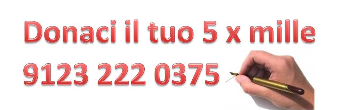 donaci il tuo 5 per mille - codice fiscale: 91232220375